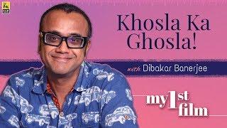 My First Film | Dibakar Banerjee | Khosla Ka Ghosla | Anupama Chopra | Film Companion