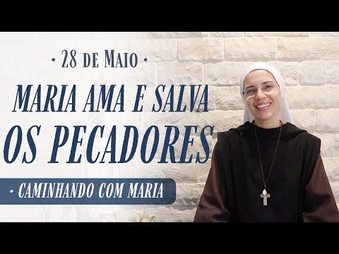 28 De Maio | Maria Ama E Salva Os Pecadores - Caminhando Com Maria | Instituto HeSed