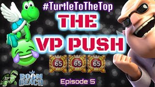 Boom Beach - The VP PUSH - New Strategy to GAIN VP Direct from SUPERCELL? - Ep. 5 #TurtleToTheTop
