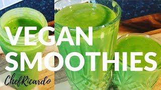 Super Vegan Filling Smoothie | Recipe By Chef Ricardo