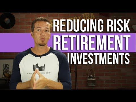 3 ways to reduce risk in your retirement investment portfolio.