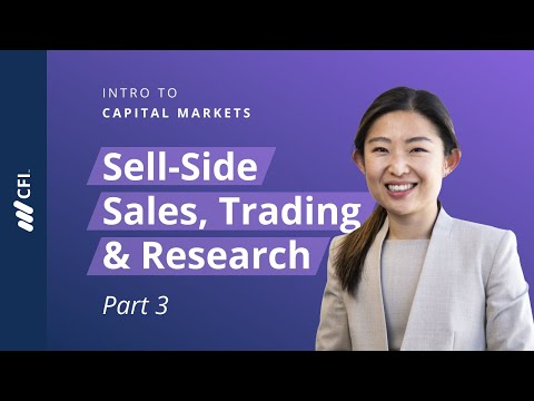 Intro to Capital Markets | Part 3 | Sell-Side Sales, Trading & Research