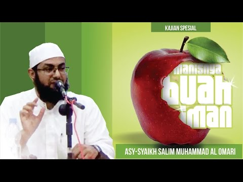 Manisnya Buah Iman - Syaikh Salim Muhammad Al-Omari
