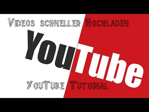 Videos schneller Hochladen! [German - Tutorial]