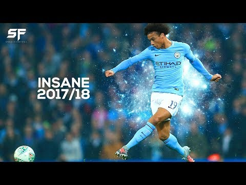 Leroy Sane ●INSANE 2017/18● Skills, Goals & Assists - HD