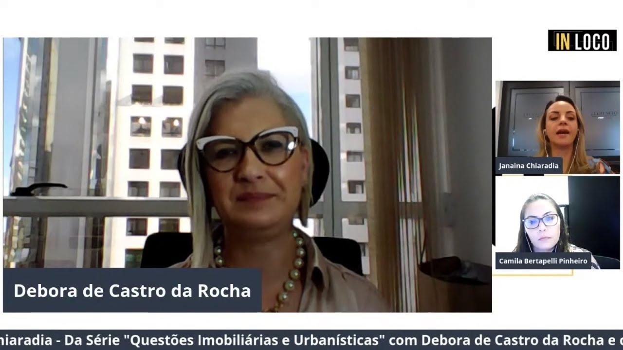 DA SÉRIE: QUESTÕES IMOBILIÁRIAS E URBANÍSTICAS POR DEBORA DE CASTRO DA ROCHA