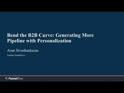 Bending the B2B Curve: Generating More Pipeline with Website Personalization