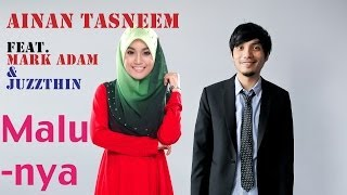 Ainan Tasneem - Malunya feat Mark Adam & Juzzthin (Official Music Video 720 HD)