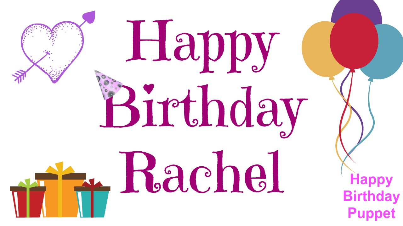 Happy Birthday Rachel Best Happy Birthday Song Ever Youtube