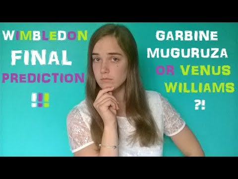 WIMBLEDON FINAL PREVIEW & PREDICTION   Venus Williams Vs Garbine Muguruza