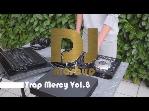 DJ Mashup - Trap Mercy Vol.8 (Mix in Video)