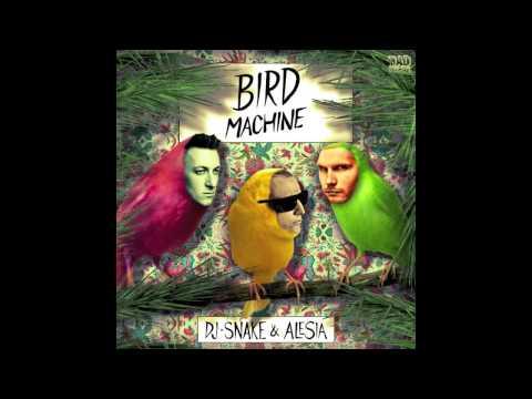 Dj Snake & Alesia  Bird Machine Audio