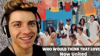 Baixar Now United - Who Would Think That Love? REACT / Analise