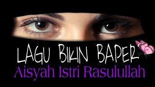 Download Aisyah istri Rasulullah Sholawat untuk nabi muhammad SAW, pecinta Rasul, lirik lagu bikin Baper