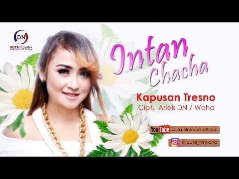 Download Intan Chacha – Kapusan Tresno Mp3 (4.3 MB)