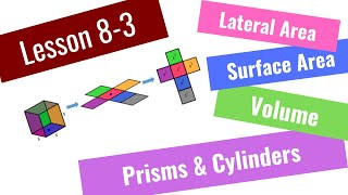 8-3 Lateral Area, Surface Area, and Volume of Prisms and Cylinders