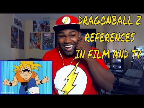 Dragon Ball Z References in Film and Television REACTION
