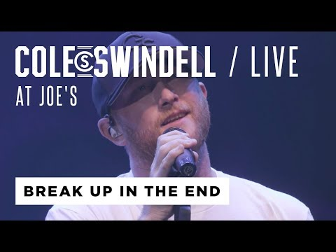 "Cole Swindell - ""Break Up In The End"" (Live From Joe's)"