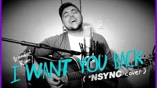 Brendan Ryan - I WANT YOU BACK (*NSYNC COVER)