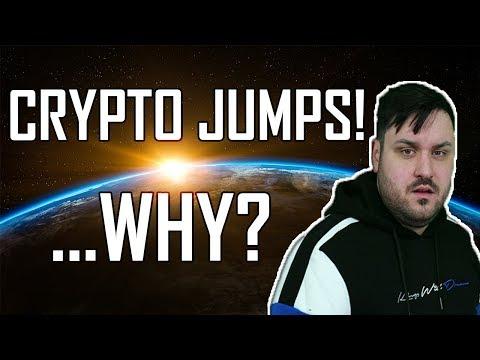 The Crypto Markets JUMP! …Why?
