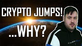 The Crypto Markets JUMP! ...Why?