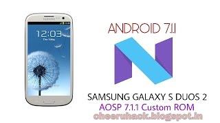 Samsung Galaxy S Duos 2 S7582 | AOSP 7.1.1 Noughat | Custom Rom | Cheeruhack