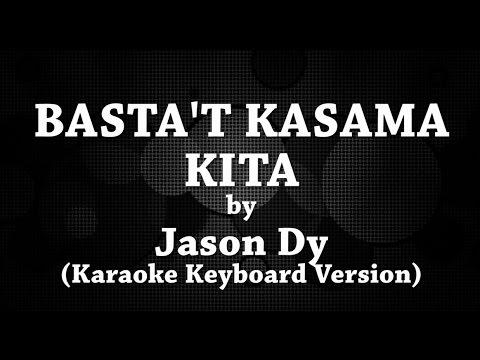 Basta't Kasama Kita (Karaoke Keyboard Version) by Jason Dy