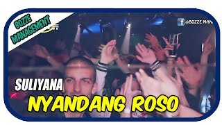 SULIYANA - NYANDANG ROSO [ OFFICIAL MUSIC VIDEO ] HOUSE MIX VER Mp3