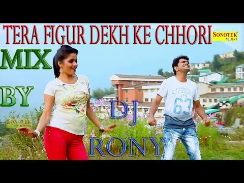 Tera Figur Dekh Ke Chori remix by dj rony with flp