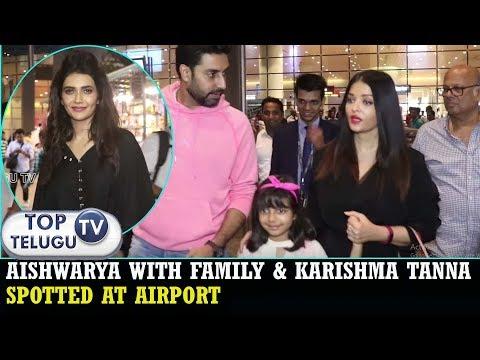 aishwarya-rai-with-family-&-karishma-tanna-spotted-at-airport- -bollywood-movies- -top-telugu-tv
