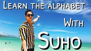 LEARN THE ALPHABET WITH SUHO