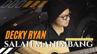 Decky Ryan - Salah Manimbang (Official Music Video)