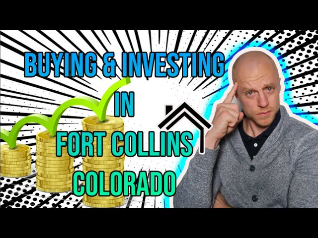 Buying Investment Real Estate in Fort Collins