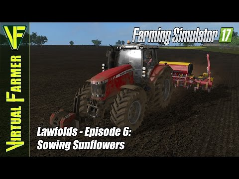 Let's Play Farming Simulator 17 - Lawfolds, Episode 6: Sowing Sunflowers