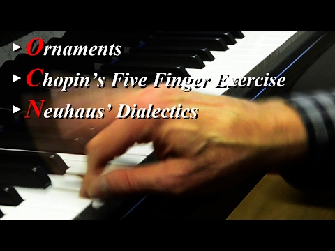 Piano Technique: Ornaments  Chopin's Five Finger Exercise  Neuhaus' Dialecticsments