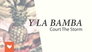 Y La Bamba - Court the Storm (Full Album)