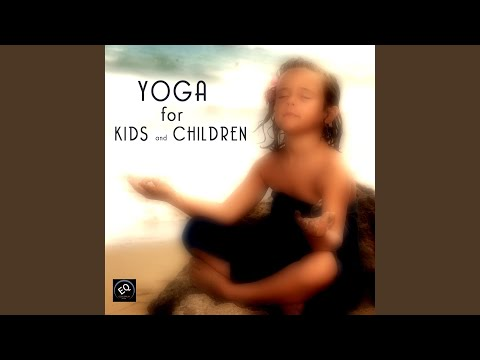 Yoga for Kids - Music for Relaxation, Meditation, Yoga, Massage and Sound Therapy