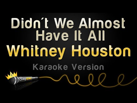 Whitney Houston - Didn't We Almost Have It All (Karaoke Version)