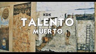 KDK - TALENTO MUERTO (Prod. IM Beats) [Official Video] #TM4