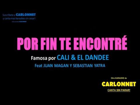 Por fin te encontré - Cali & El Dandee feat Juan Magan, Sebastian Yatra (Karaoke)