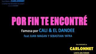 Download Por fin te encontré - Cali & El Dandee feat Juan Magan, Sebastian Yatra (Karaoke) Mp3 and Videos
