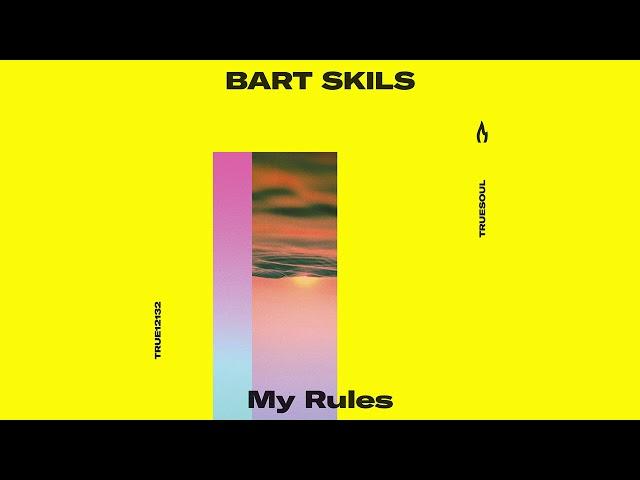 Bart Skils — My Rules — Truesoul — TRUE12132