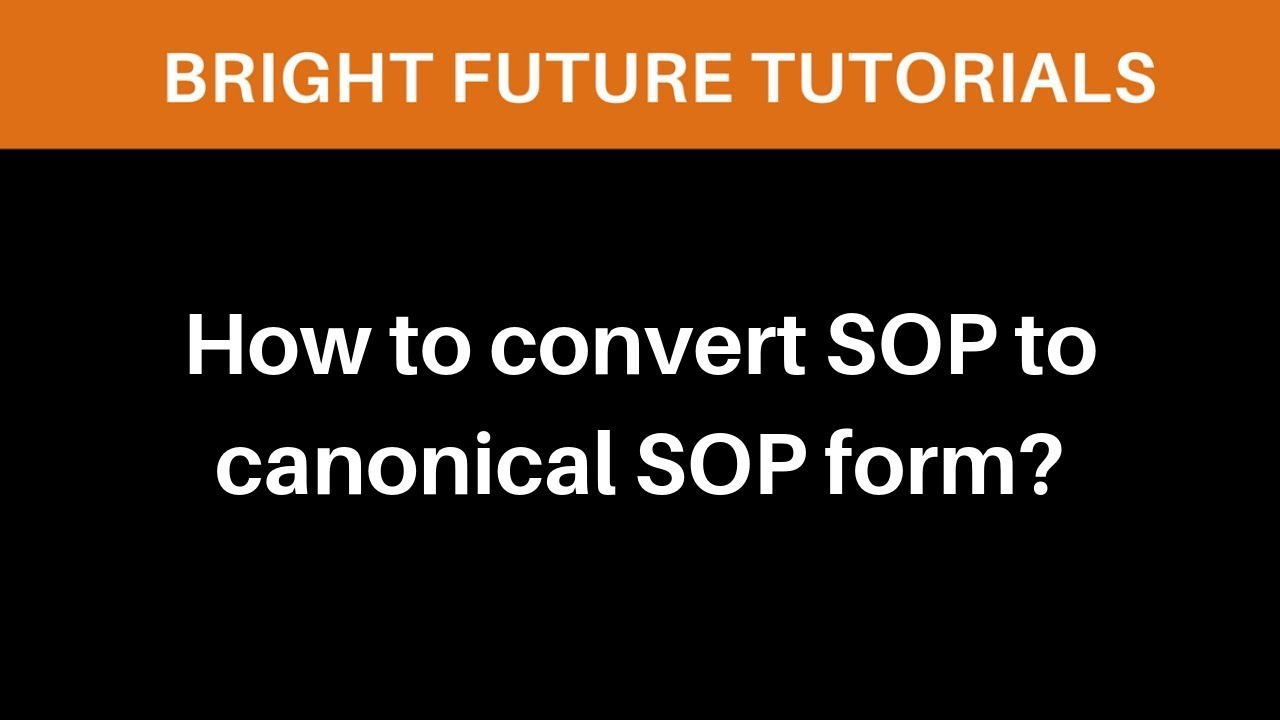 How to convert sop to canonical sop form convert sop to standard how to convert sop to canonical sop form convert sop to standard sop form falaconquin