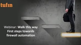 First steps towards firewall automation - Tufin