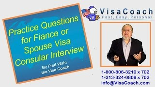 2015 Practice Questions for Fiancee or Spouse Visa Consular Interview Gen 11