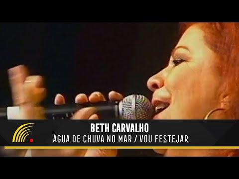 Água de Chuva no Mar / Vou Festejar - Beth Carvalho (Os Melhores de 2004)