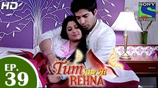 Download lagu Tum Aise Hi Rehna - तुम ऐसे ही रहना - Episode 39 - 1st January 2015