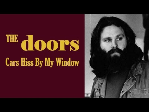 The Doors Quot Cars Hiss By My Window Alternate Version