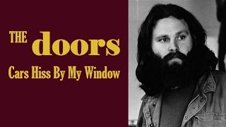"The Doors  ""Cars Hiss By My Window (Alternate Version)"""