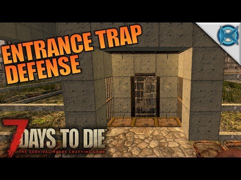 Entrance Trap Defense | 7 Days to Die | Let's Play Gameplay Alpha 16 | S16E15